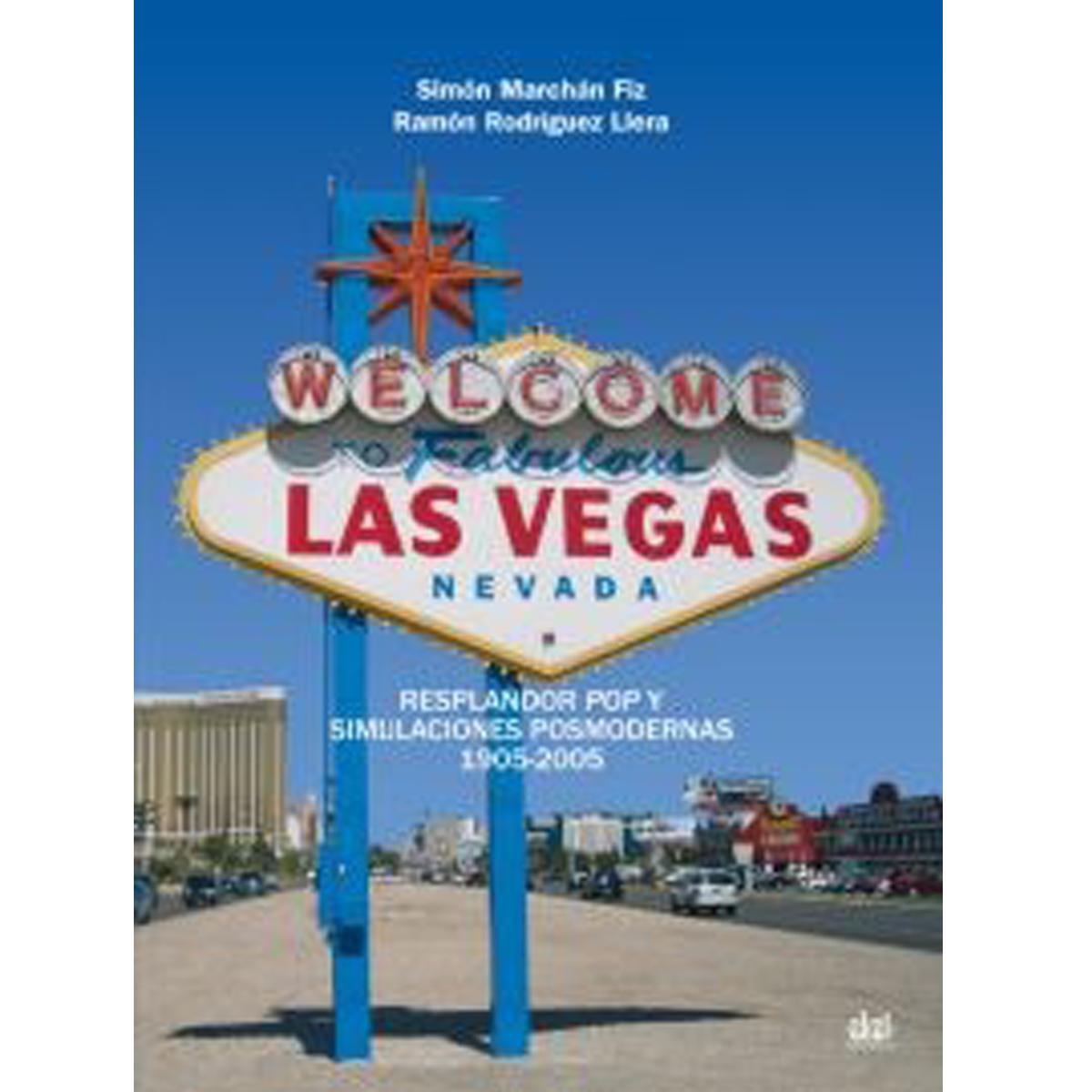 Las Vegas. Resplandor pop y simulaciones posmodernas