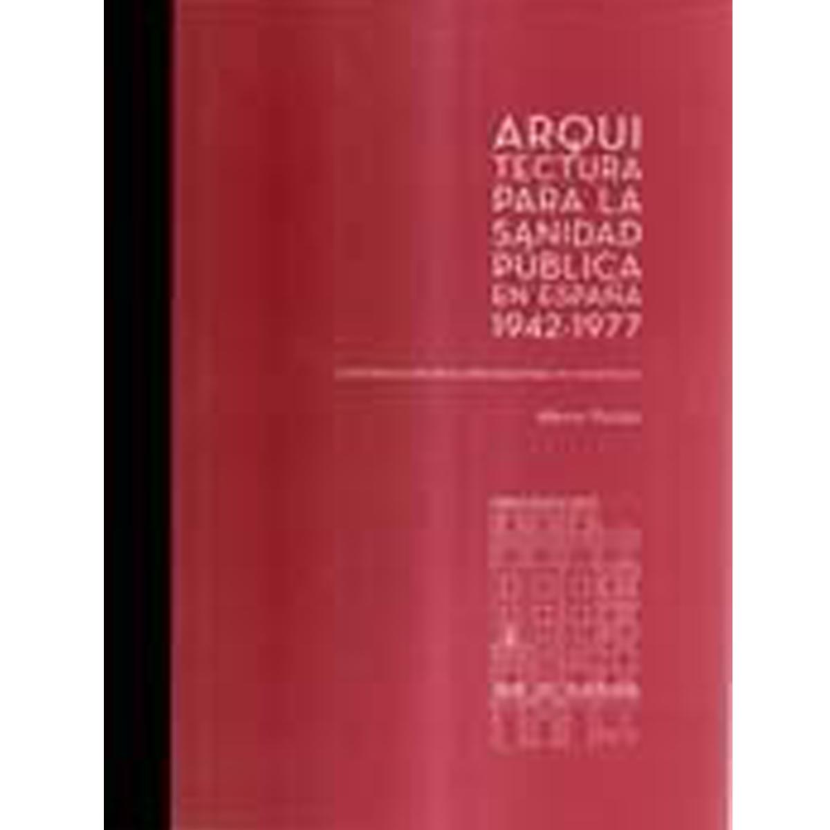 Arquitectura para la Sanidad Pública en España, 1942-1977