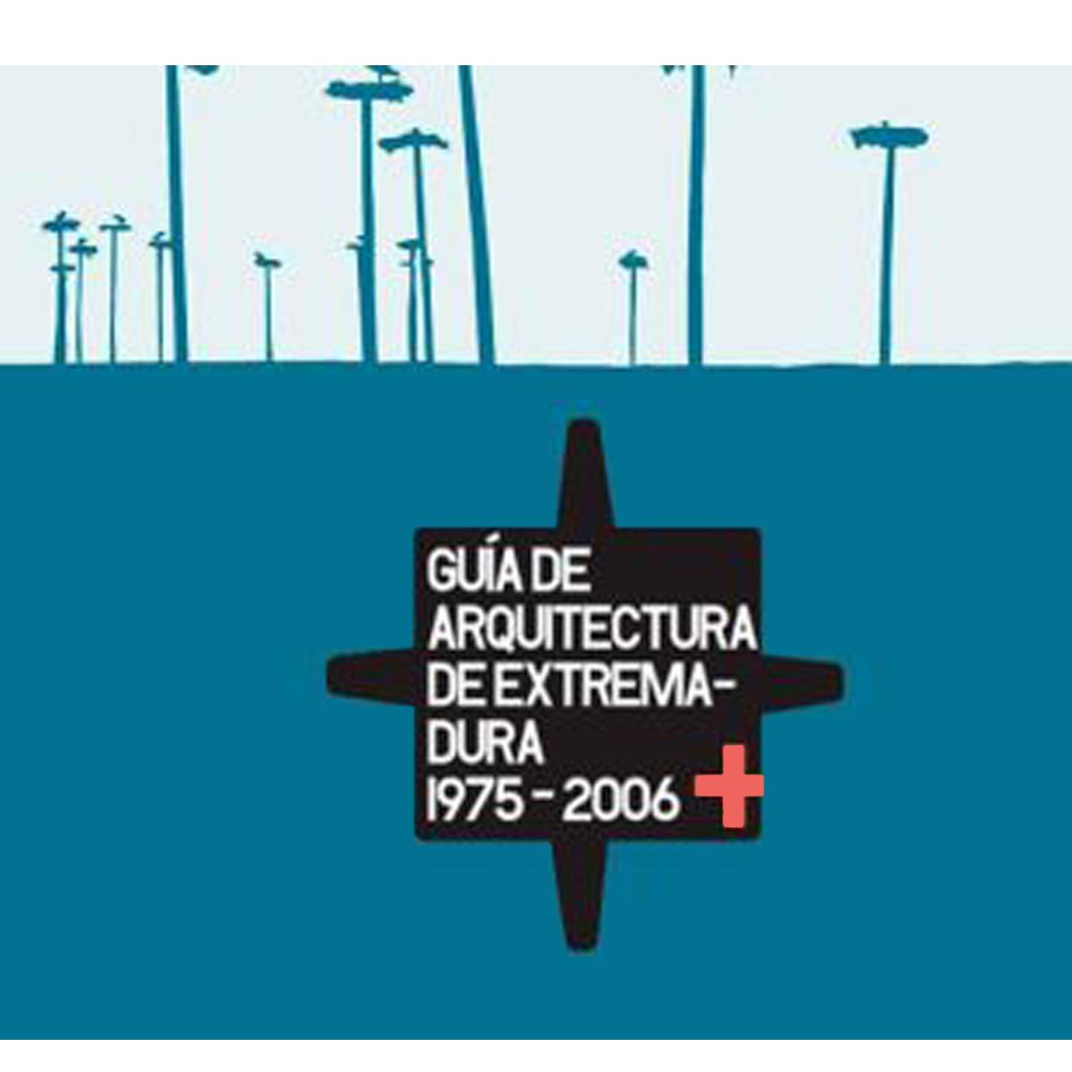 Guía de arquitectura de Extremadura, 1975-2006