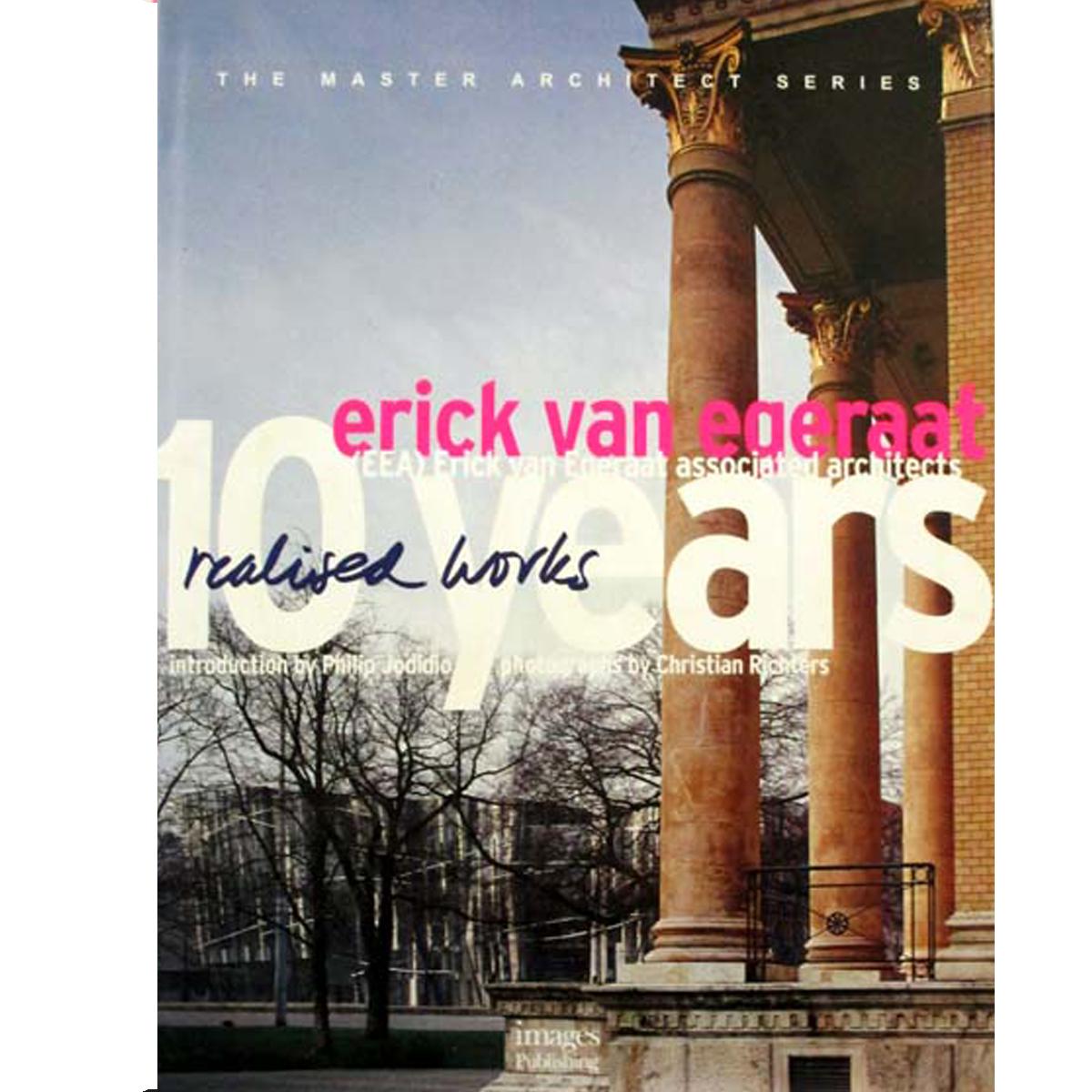Erick van Egeraat: 10 Years