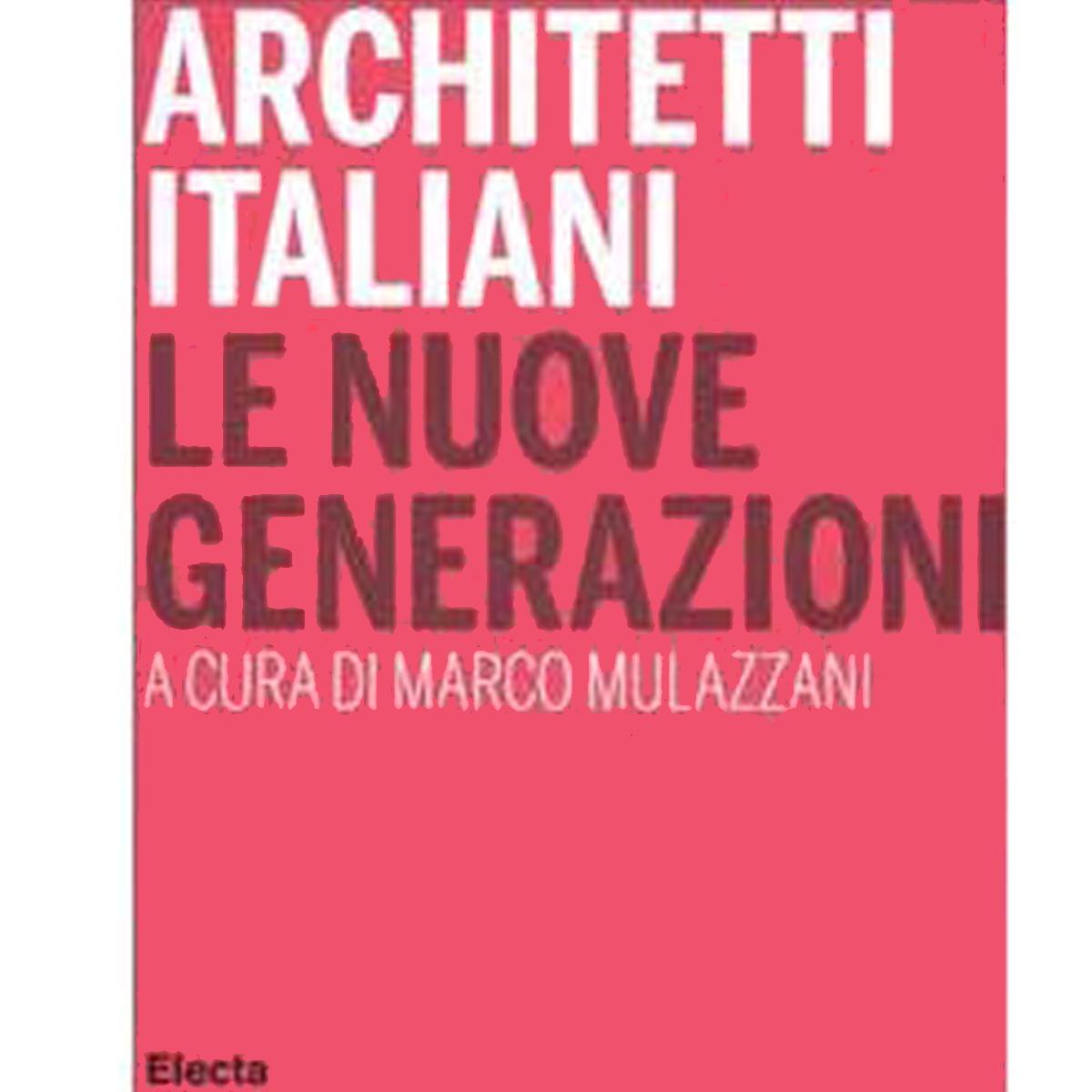 Architetti italiani. Le nuove generazioni