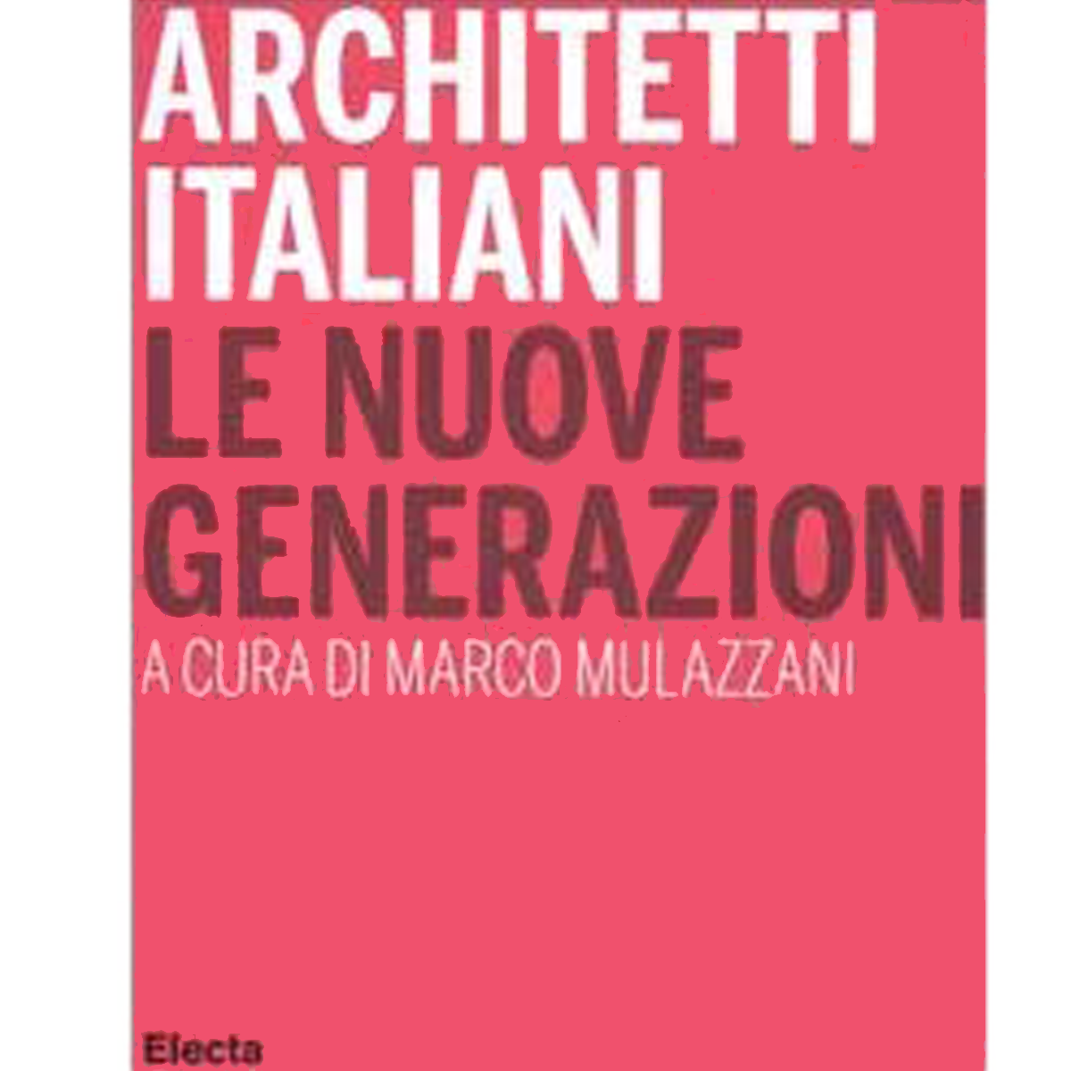 Architetti italiani. Le nuove generazioni