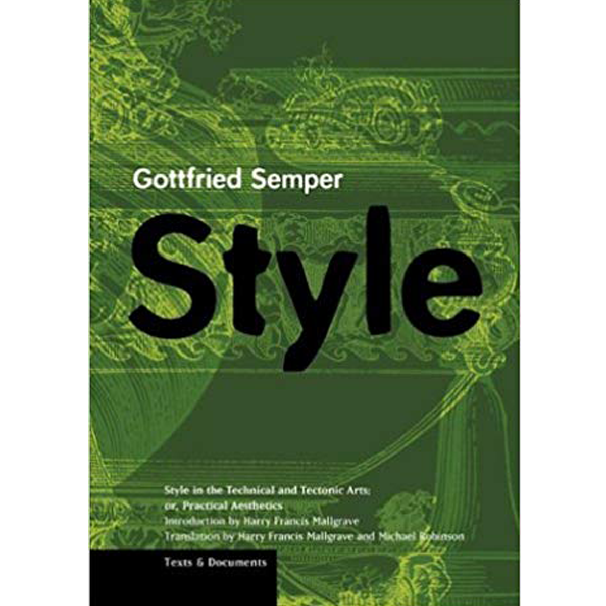Style in the Technical and Tectonic Arts; or, Practical Aesthetics