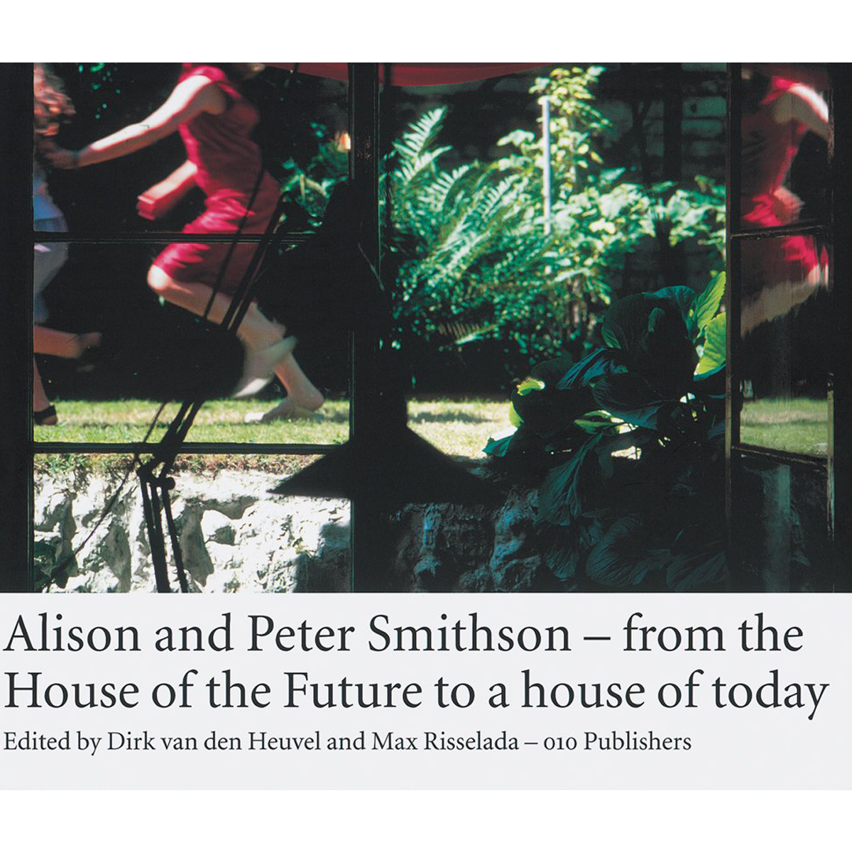 Alison and Peter Smithson: From the House of the Future to a house of today