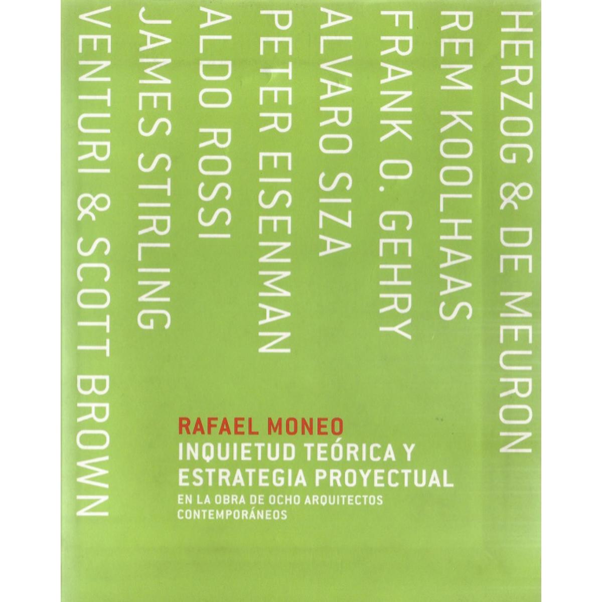 Inquietud teórica y estrategia proyectual en la obra de ocho arquitectos contemporáneos