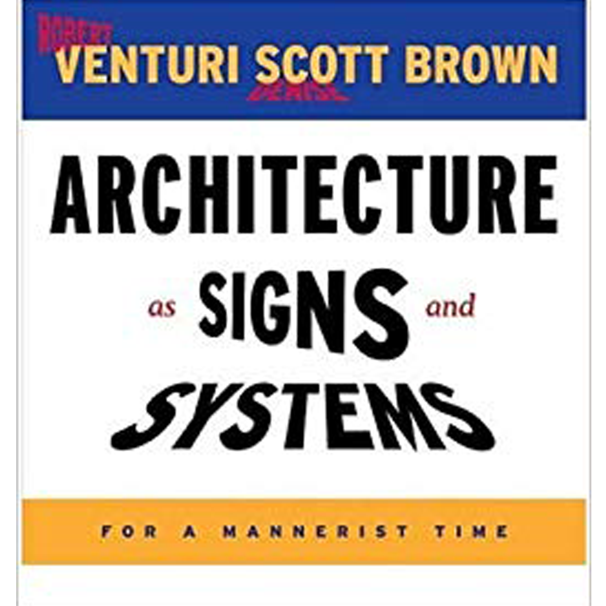 Architecture as Signs and Systems For a Mannerist Time