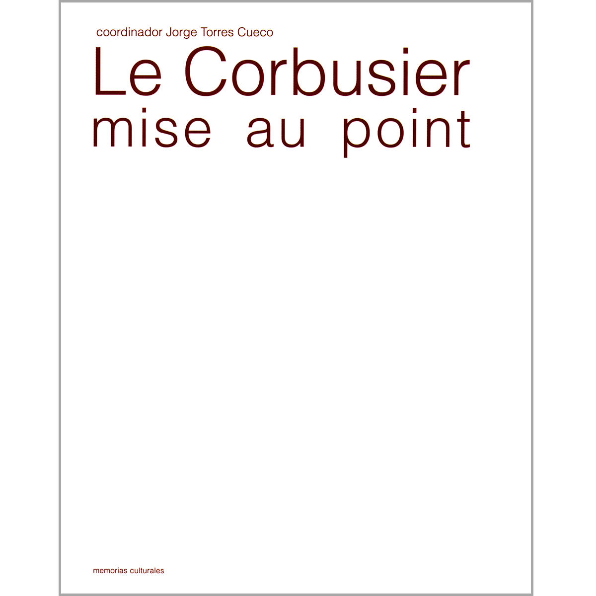 Le Corbusier, mise au point