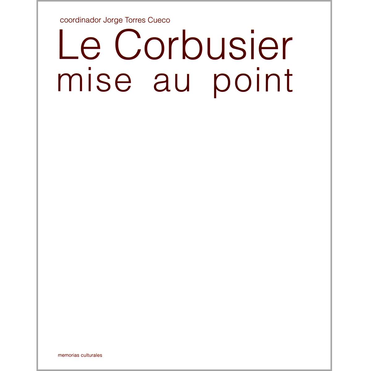 Le Corbusier, mise au point