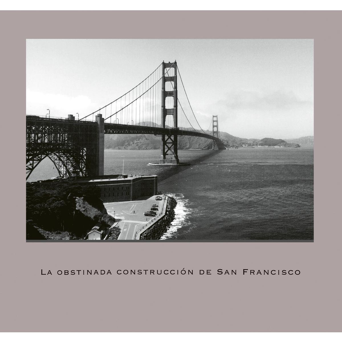 La obstinada construcción de San Francisco