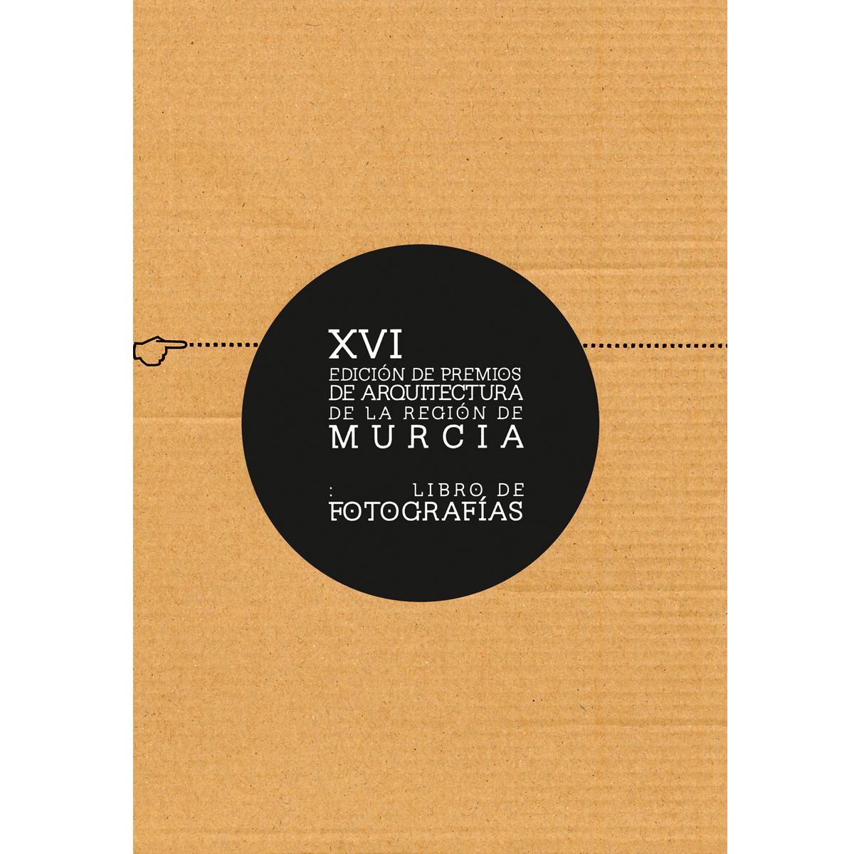 XVI Edición de Premios de  Arquitectura de la Región de Murcia