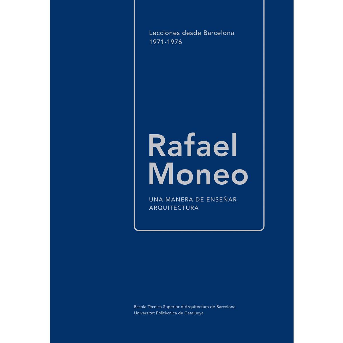 Rafael Moneo: una manera de enseñar arquitectura