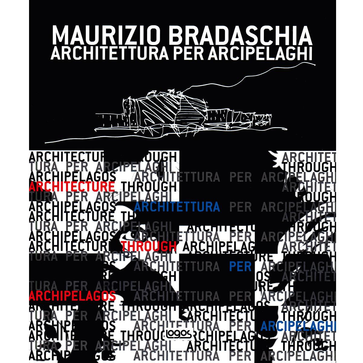 Maurizio Bradaschia: Architettura per Arcipelaghi