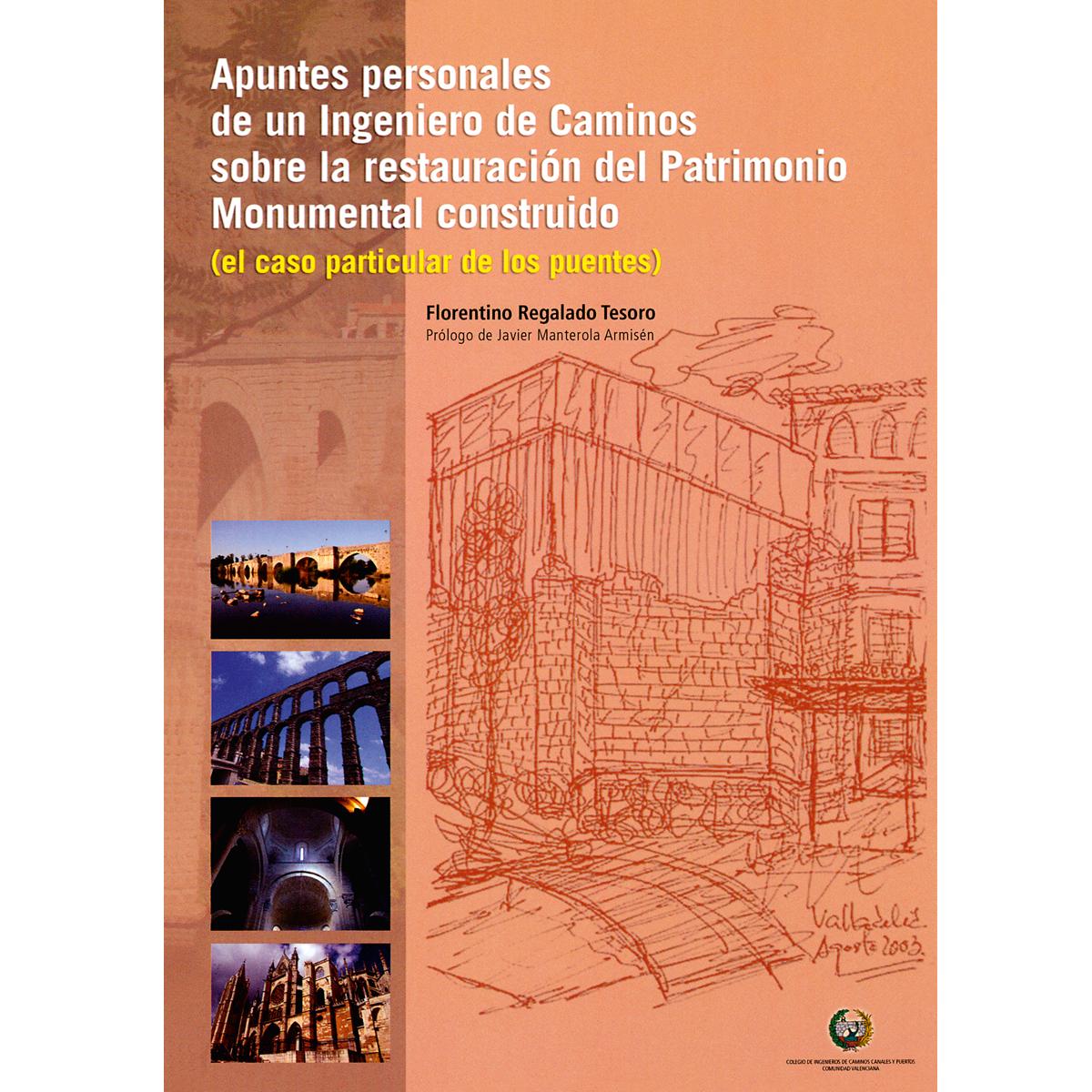 Apuntes personales de un Ingeniero de Caminos sobre la restauración del Patrimonio Monumental construido