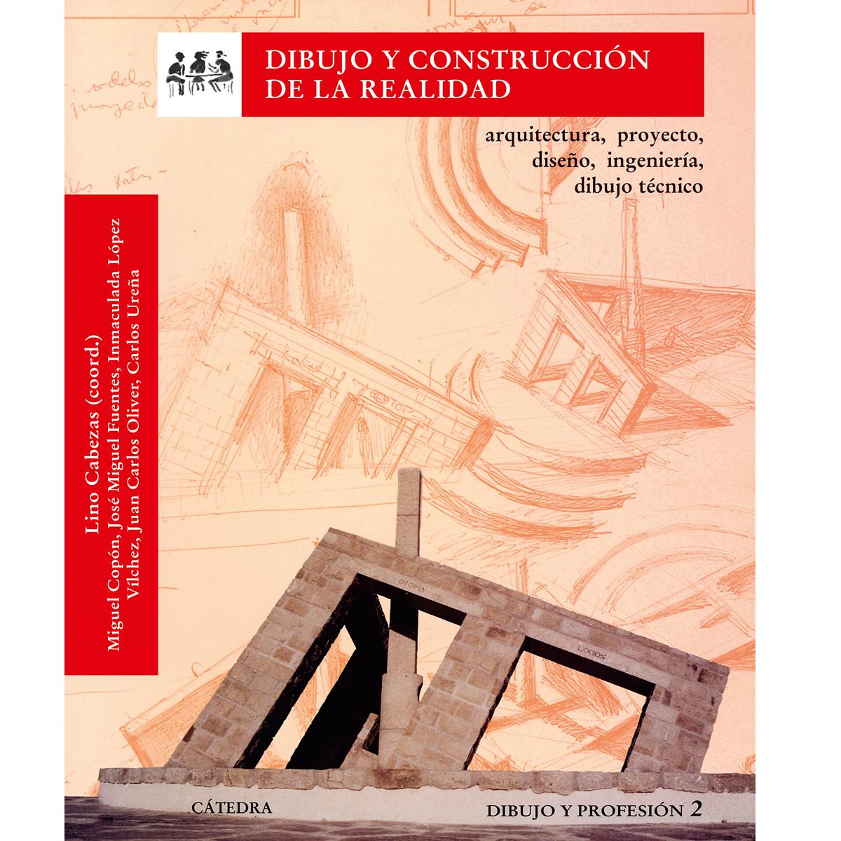 Dibujo y construcción de la realidad Cátedra, Madrid, 2011