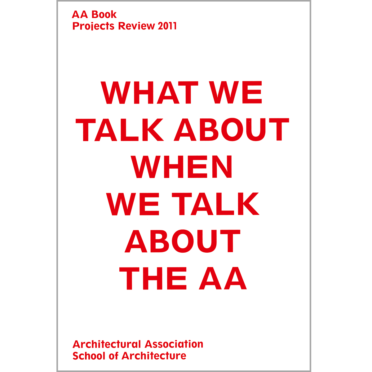 AA Book: Project Review 2011