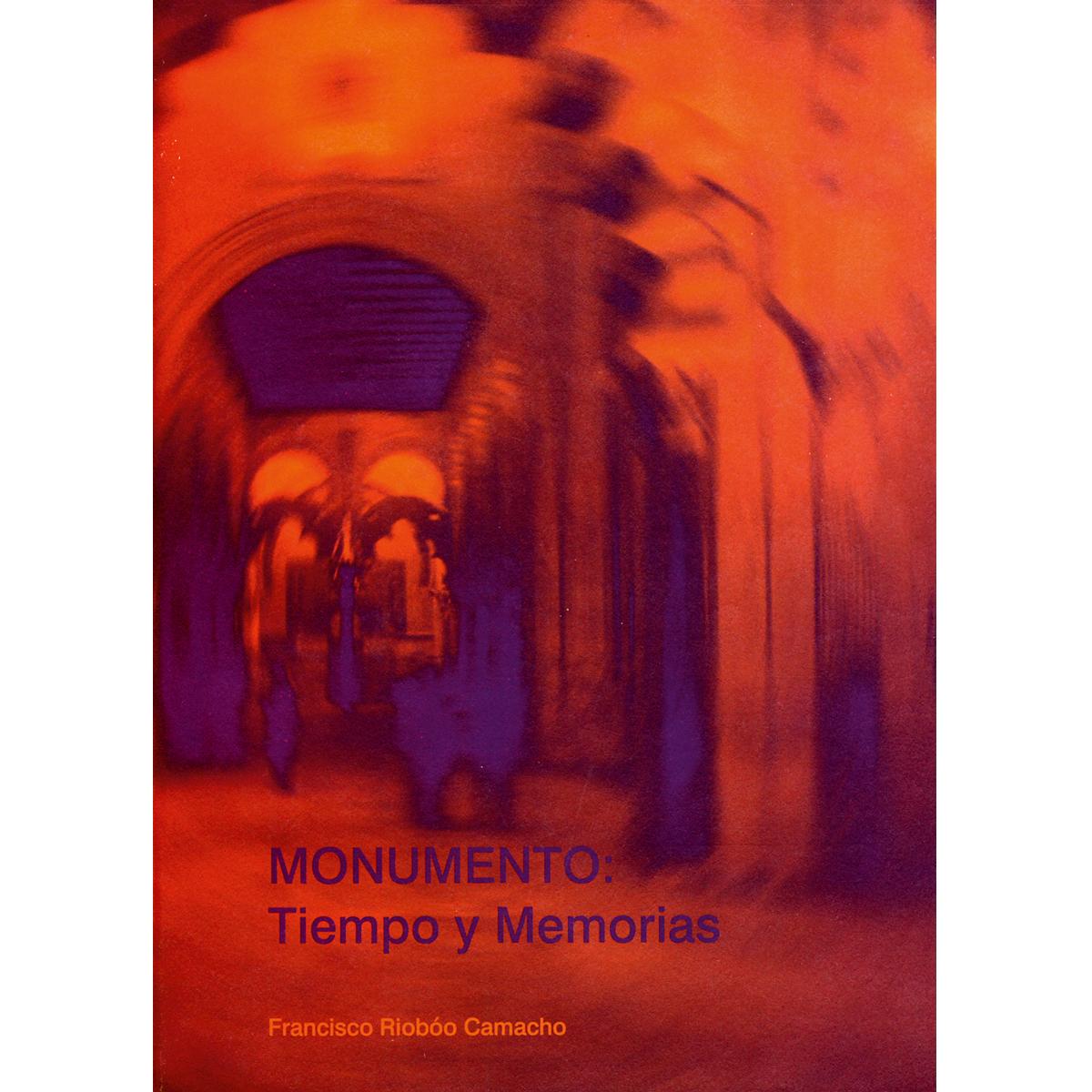 Monumento: tiempo y memorias