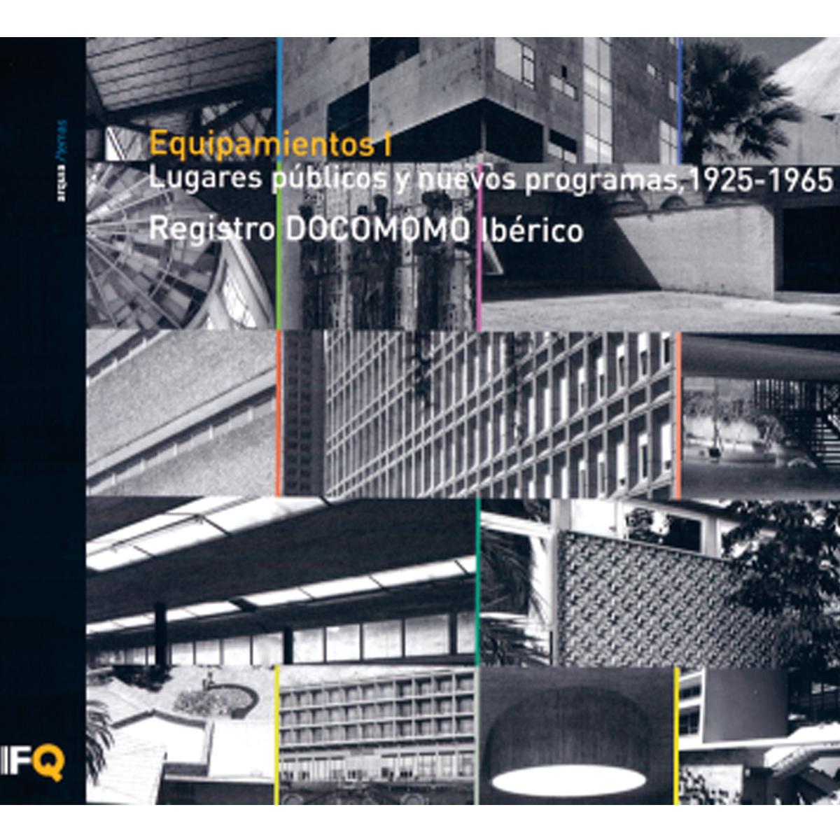 Equipamientos. Lugares públicos  y nuevos programas, 1925-1965