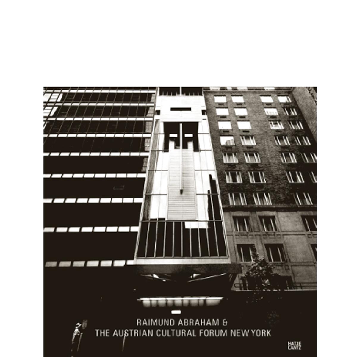 Raimund Abraham &The Austrian Cultural Forum New York
