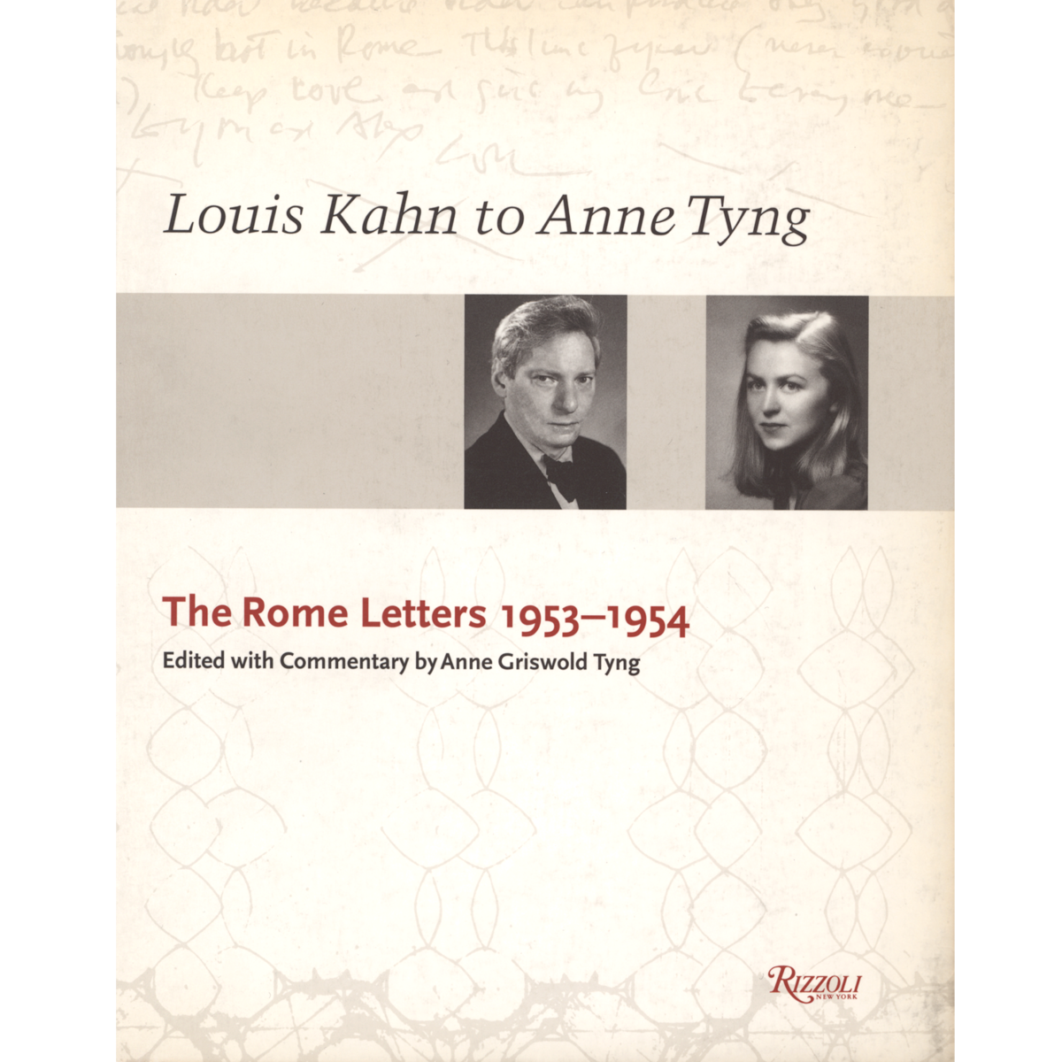 Louis Kahn to Anne Tyng: The Rome Letters 1953-1954