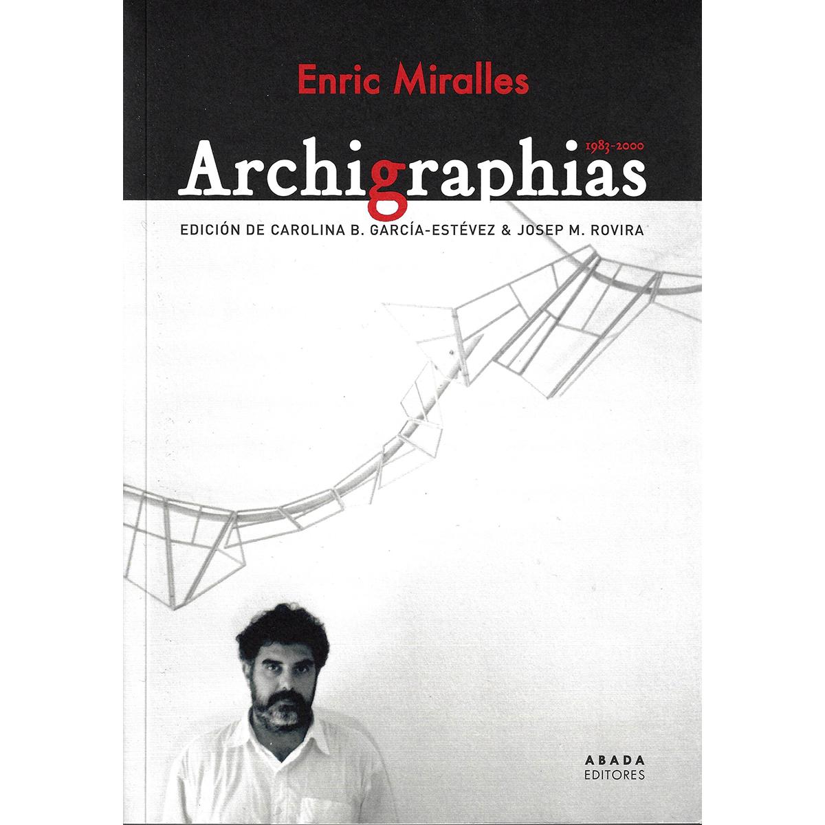 Enric Miralles: Archigraphias