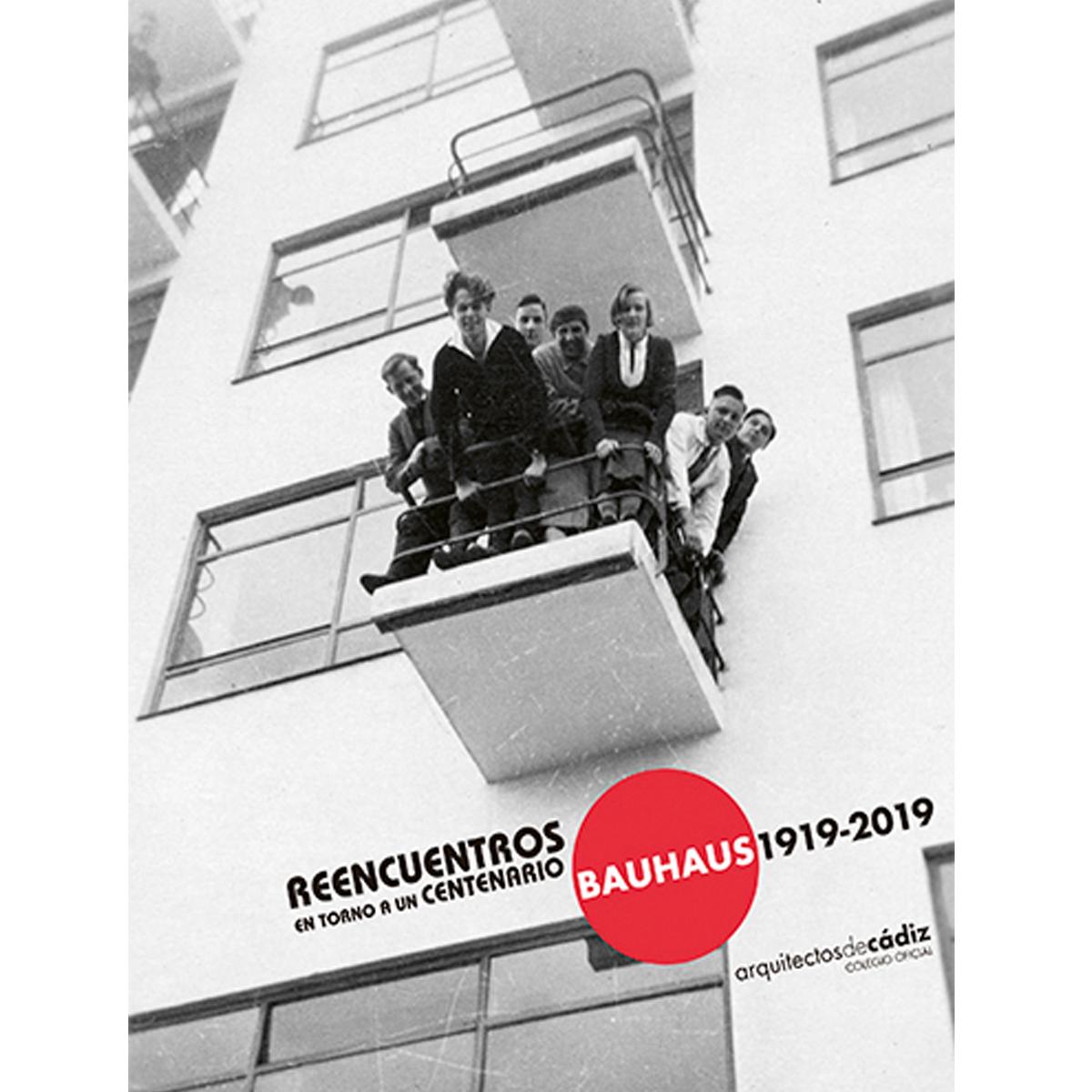 Reencuentros en torno a un centenario. Bauhaus, 1919-2019
