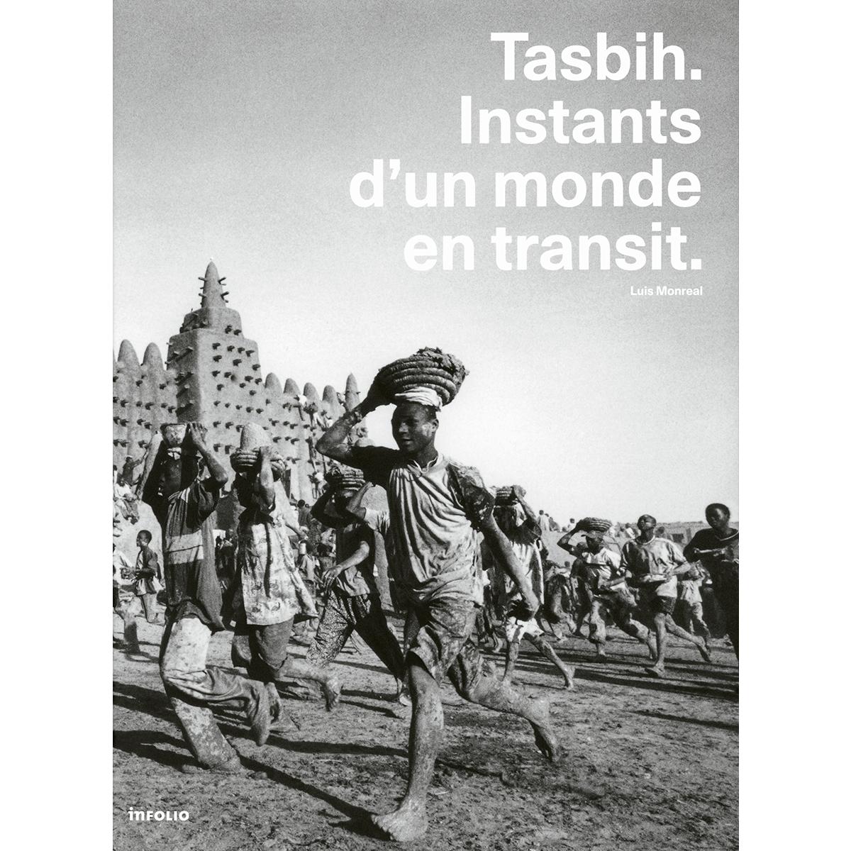 Tasbih. Instants d'un monde en transit