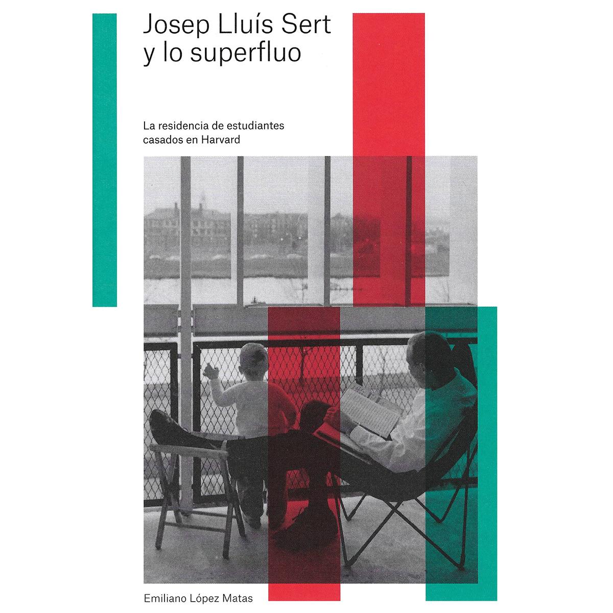 Josep Lluís Sert y lo superfluo