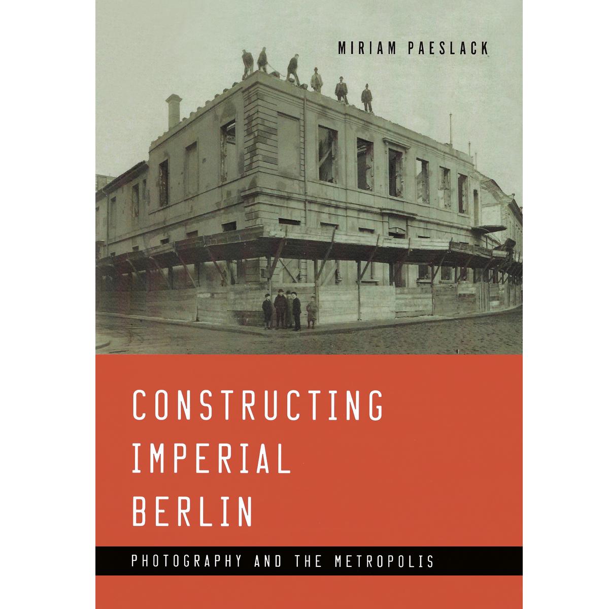 Constructing Imperial Berlin