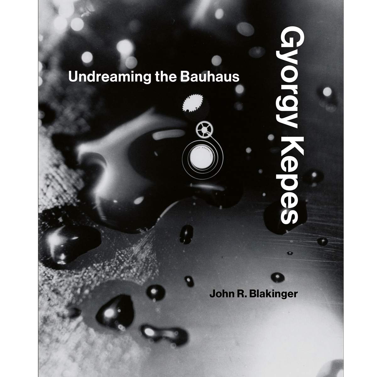 Gyorgy Kepes:  Undreaming the Bauhaus