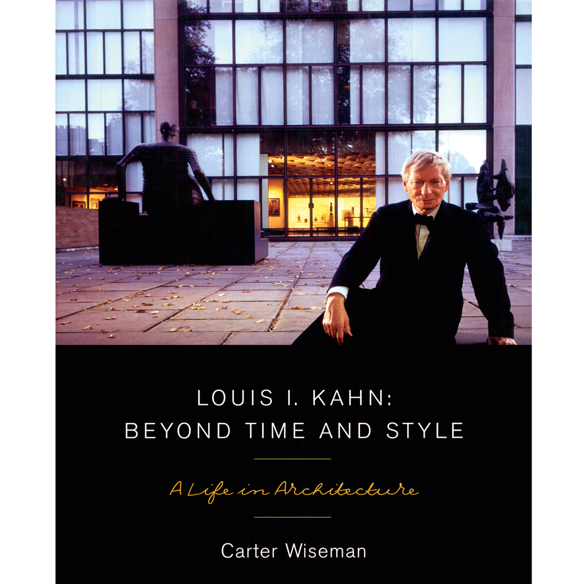 Louis I. Kahn: Beyond Time and Style