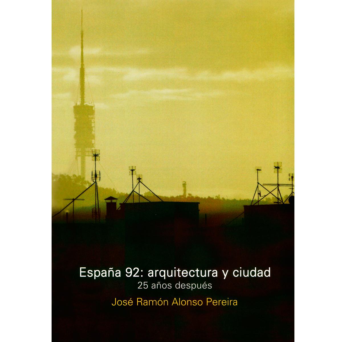 España 92: arquitectura y ciudad