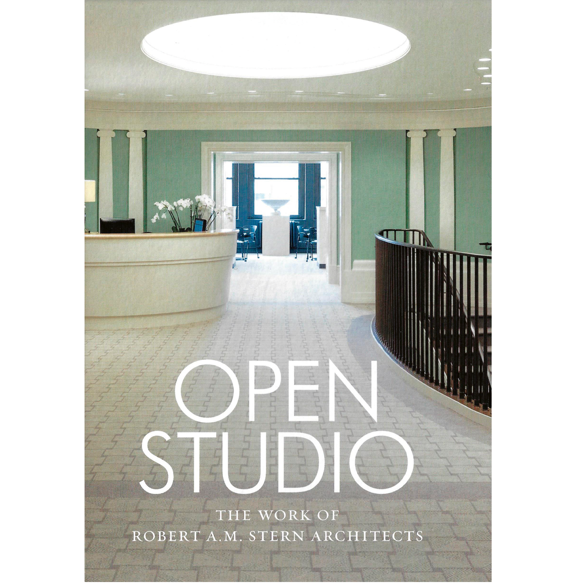 Open Studio: The Work of Robert A.M. Stern Architects