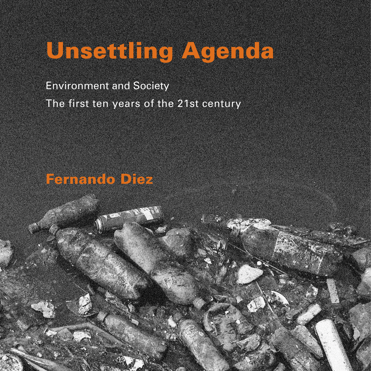 Unsettling Agenda:  Environment and Society