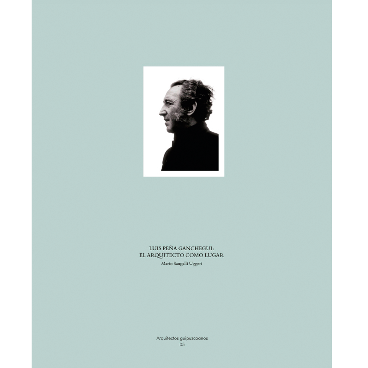 Luis Peña Ganchegui:  el arquitecto como lugar