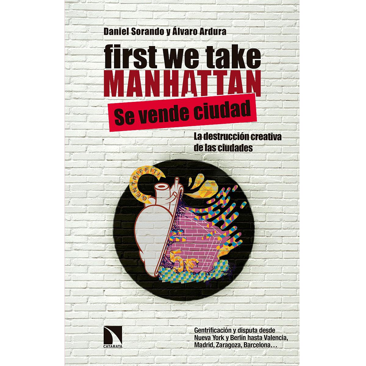 First we take Manhattan. Se vende la ciudad