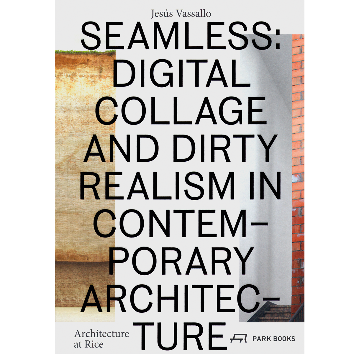 Seamless: Digital Collage and Dirty Realism in Contemporary Art