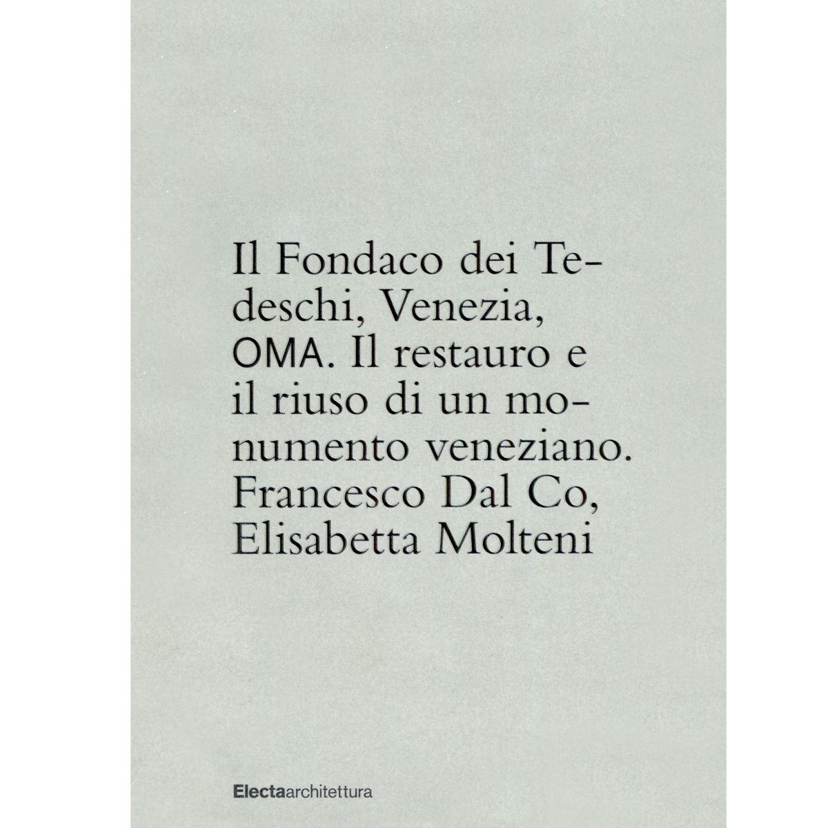 Il Fondaco dei Tedeschi, Venezia, OMA