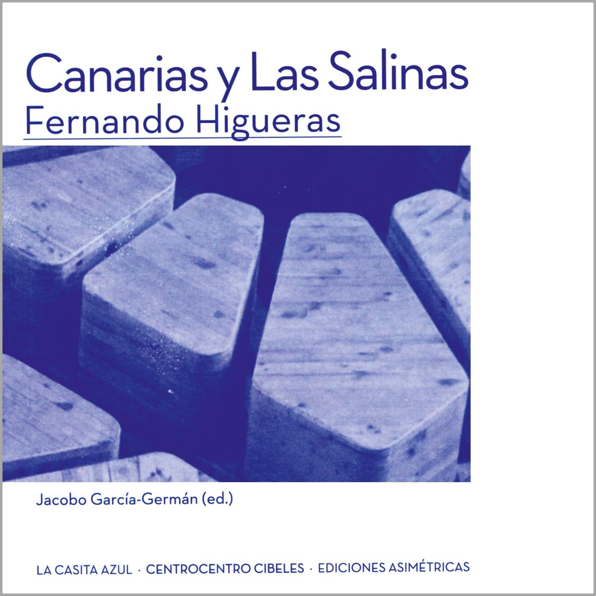 Canarias y Las Salinas. Fernando Higueras