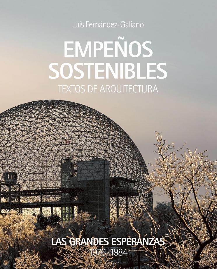 Portada del libro Empeños sostenibles de Luis Fernández-Galiano