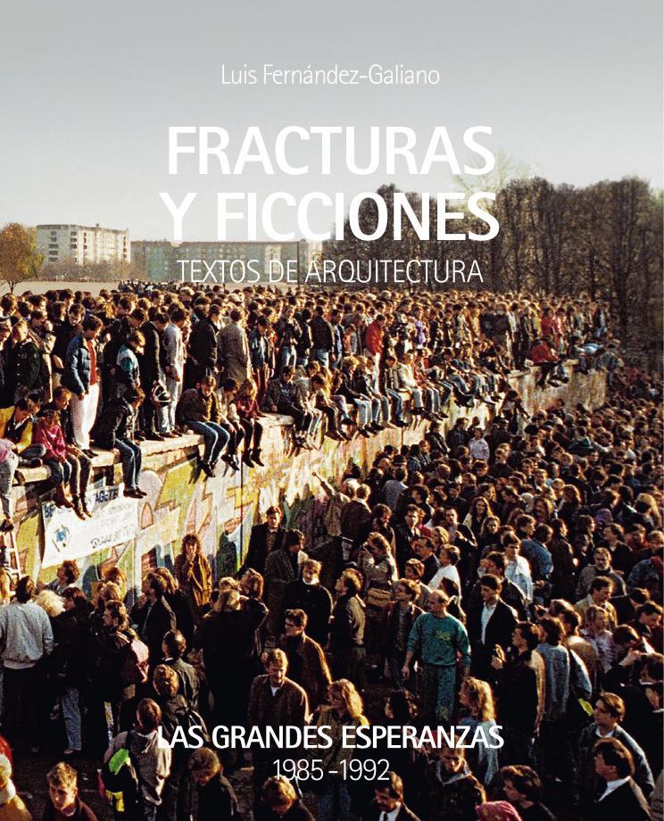 Portada del libro Fracturas y ficciones de Luis Fernández-Galiano
